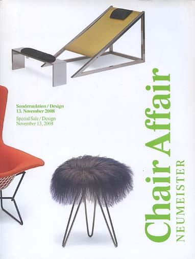 Chair Affair - Neumeister Sonderauktion. Design 13. November 2008 - Special Sale / Design November 13, 2008