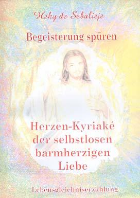 Begeisterung spüren Herzen-Kyriakè der selbstlosen barmherzigen Liebe. Lebensgleichniserzählung