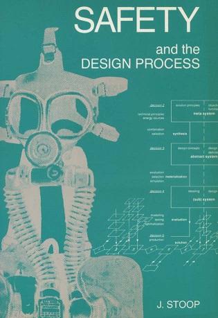 Safety and the design process / John Antonius Aloysius Maria Stoop
