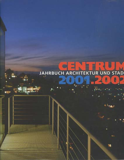Centrum 2001. 2002. Jahrbuch Architektur und Stadt