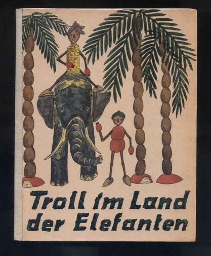 Troll im Land der Elefanten : Text u. Zeichngn. F. W. Becker