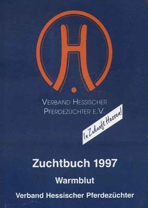 Verband Hessischer Pferdezüchter e.V. [Hrsg.]: Zuchtbuch 1997 Warmblut