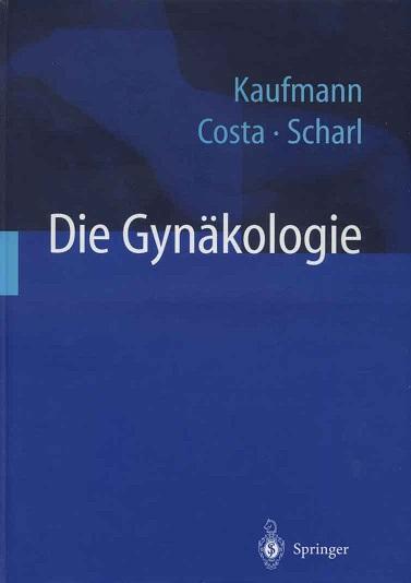 Die Gynäkologie : mit 208 Tabellen. (Hrsg.) 1. Aufl.