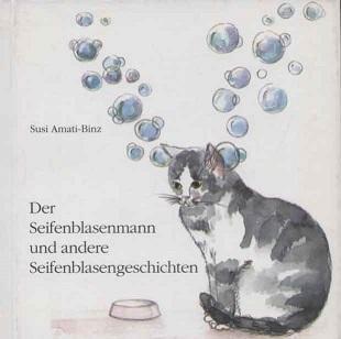Der Seifenblasenmann und andere Seifenblasengeschichten. Text und Ill. von