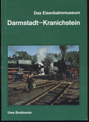 """Das Eisenbahnmuseum Darmstadt-Kranichstein.[Mit Faltbeilage:""""Sommerprogramm 1984] Hrsg.: Museumsbahn e.V., Darmstadt."""