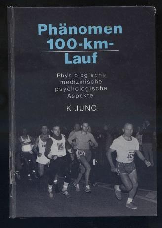 [Phänomen Hundert-km-Lauf] ;  Phänomen 100-km- Lauf. Physiologische, medizinische und psychologische Aspekte. K. Jung. Unter Mitarb. von L. von Allesch ...