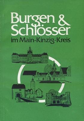 Hermann, Kurt (Red.): Burgen und Schlösser im Main-Kinzig-Kreis. Hrsg.: Kreisausschuß des Main-Kinzig-Kreises, Heimatstelle. [Red.: Kurt Hermann]