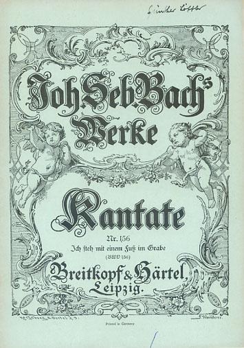 Joh. Seb. Bachs Werke. Kantate Nr. 156 : Ich steh mit einem Fuß im Grabe (BWD 56)