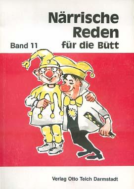 Närrische Reden für die Bütt; Teil: Bd. 11., 15 Büttenreden und Zwiegespräche