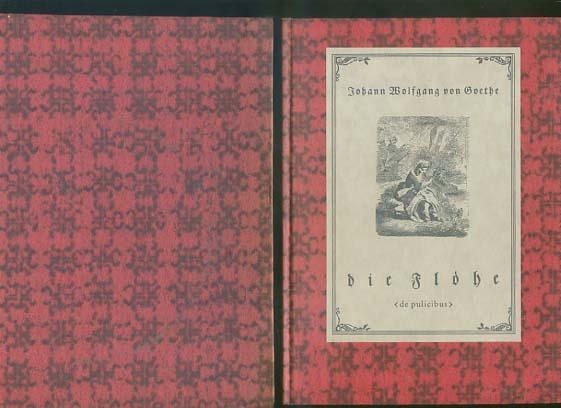 Juristische Abhandlung über die Flöhe (de pulicibus).[mit Original-Pappschuber] Von Johann Wolfgang von Goethe Neudr. d. ill. 3. Aufl. Altona 1866