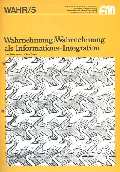 Wahrnehmung: Wahrnehmung als Informations-Integration ; WAHR 5; [Version C; FIM-Psychologie-Modellversuch / Themenbereich Allgemeine Psychologie / Studieneinheit Wahrnehmung ; 5.; Studienmaterialien FIM-Psychologie]