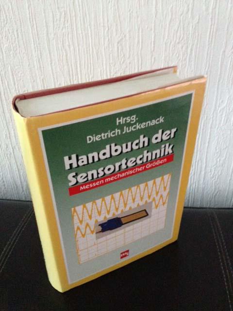 Handbuch der Sensortechnik : Messen mechanischer Grössen. Dietrich Juckenack (Hrsg.)