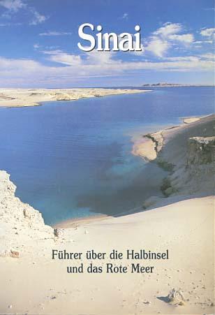 Viaud, Gerard: Sinai-Führer über die Halbinsel und das Rote Meer. Suez - El Tor - Katherinen - Kloster Mohamed - Charm el Cheikh -Dahab - Noueba - Taba 1. Auflage
