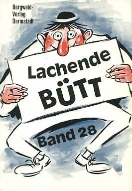 Lachende Bütt; Teil: Bd. 28., 15 Büttenreden und Zwiegespräche