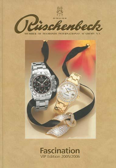 Rüschenbeck, Gerhard und Wilhelm: Juwelier Rüschenbeck. Fascination VIP Edition 2005/2006.