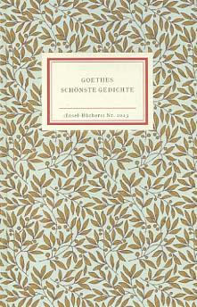 [Schönste Gedichte] ; Goethes schönste Gedichte. hrsg. von Jochen Schmidt / Insel-Bücherei ; Nr. 1013 18. Aufl.