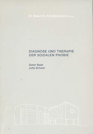 Diagnose und Therapie der Sozialen Phobie [herausgegeben  von Waldemar Braun / Ralf Schaltenbrand]
