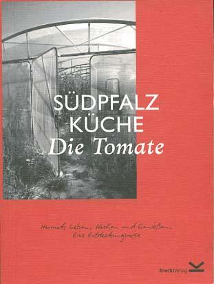 Südpfalz Küche; Teil: [Band 1]., Die Tomate