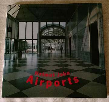 Airports. Helmut Jahn. Ed. by Werner Blaser. [Transl. into Engl. by Cynthia Baer and Leslie Koechlin]