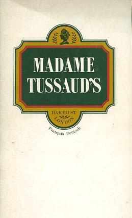 Madame Tussaud's illustrated guide  [français, deutsch]: Baker St, London