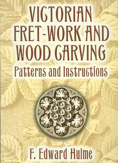 Victorian fret-work and wood carving : patterns and instructions (Dover craft books)