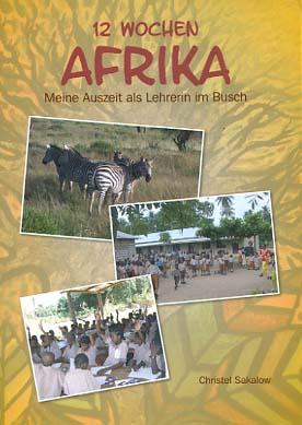 12 Wochen Afrika. Meine Auszeit als Lehrerin im Busch. 1. Auflage