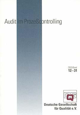 """Audit im Prozeßcontrolling.(DGQ Band) ausgearb. von der Arbeitsgruppe 123 """"Qualitätsaudit"""", Deutsche Gesellschaft für Qualität e.V. (DGQ) / Deutsche Gesellschaft für Qualität: DGQ-Band ; 12-31 1. Aufl."""