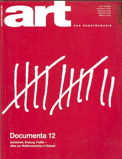 art - Das Kunstmagazin Nr . 7 / Juli 2007 Documenta 12.