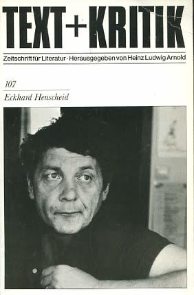 Eckhard Henscheid Text + Kritik ; H. 107