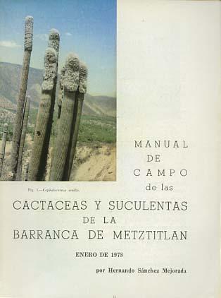 Manual de Campo de las Cactaceas y Suculentas de la Barranca de Metztitlan Sociedad Mexicana de Cactologia Num. 2.