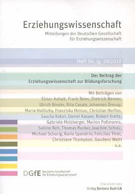 Erziehungswissenschaft : Mitteilungen der Deutschen Gesellschaft für Erziehungswissenschaft (DGfE). Heft 56 Jahrgang 29 / 2018 hrsg. vom Vorstand der Deutschen Gesellschaft für Erziehungswissenschaft