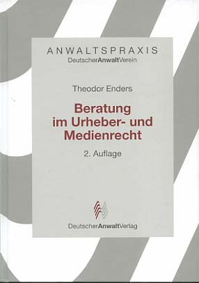 Beratung im Urheber- und Medienrecht [Anwaltspraxis] 2. Auflage