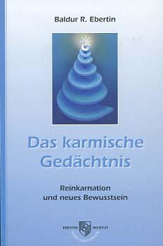 Das karmische Gedächtnis : Reinkarnation und neues Bewußtsein. Baldur R. Ebertin 4. Aufl.