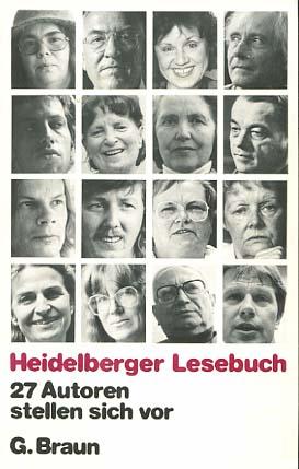Heidelberger Lesebuch : 27 Autoren stellen sich vor. Elisabeth Alexander (Hg.). Mit Fotos von Peter Lober