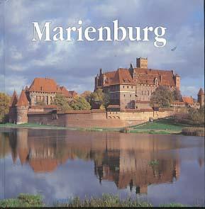 Mierzwiinski, Mariusz (Mitwirkender) und Leszek (Mitwirkender) Okonski: Die Marienburg. [Text: Mariusz Mierzwinski. Autor der Bilder: Leszek Okonski. Übers.: Interlang]