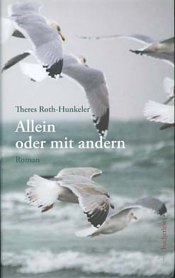 Allein oder mit andern : Roman. 1. Auflage