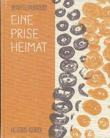Eine Prise Heimat = A pinch of home 1. Ausgabe, 1. Auflage