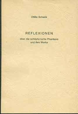 Reflexionen über die schöpferische Phantaise und ihre Werke.  Auf der Tielseite von der Autorin Ottilie Schenk signiert ; zudem beiliegend ein Korrekturzettel