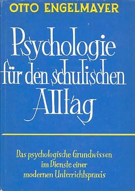 Psychologie für den schulischen Alltag : Das psycholog. Grundwissen im Dienste e. modernen Unterrichtspraxis. 5. Aufl.
