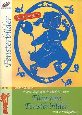 Filigrane Fensterbilder : [rund ums Jahr ; einteilige Motive aus farbigem Tonkarton ; mit 2 Vorlagebögen]. Maria-Regina & Michael Altmeyer / Creativ compact ; 56711; Fensterbilder
