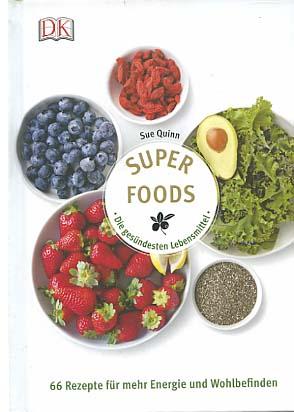 Superfoods : die gesündesten Lebensmittel. ; Fotos von Victoria Wall Harris ; Übersetzung Wiebke Krabbe