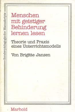 Menschen mit geistiger Behinderung lernen lesen : Theorie u. Praxis e. Unterrichtsmodells. von / Sonderpädagogische Manuskripte
