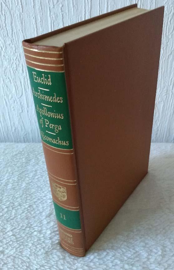 EUCLID - ARCHIMEDES - APOLLONIUS OF PERGA - NICOMACHUS OF GERASA, Con   The thirteen Books of Euclid\ \