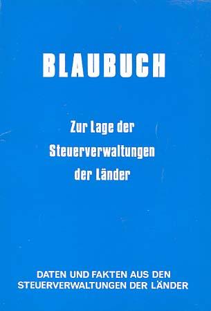 Blaubuch zur Lage der Steuerverwaltungen der Länder. [Hrsg.: Bundesministerium d. Finanzen]