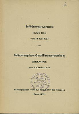 Beförderungsteuergesetz (BefStG 1955) in der Fassung vom 13. Juni 1955 (Bundesgesetzbl. I S. 366, BStBl I S. 218) mit der sich aus dem Gesetz zur Änderung des Beförderungsteuergesetzes vom 30. Juni 1958 (Bundesgesetzbl. I S. 421, BStBl I S. 400) ergebenden Änderung; Beförderungsteuer-Durchführungsverordnung (BefStDV 1955) vom 8. Oktober 1955 (Bundesgesetzbl. I S. 659, BStBl I S. 630) mit den sich aus der Verordnung zur Änderung der Beförderungsteuer-Durchführungsverordnung 1955 vom 12. August 1958 (Bundesgesetzbl. I S. 600, BStBl I S. 521) ergebenden Änderungen