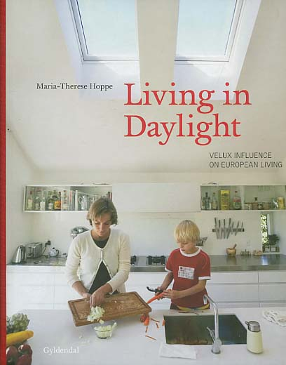 Living in daylight, Velux influence on european living [1. Auflage]