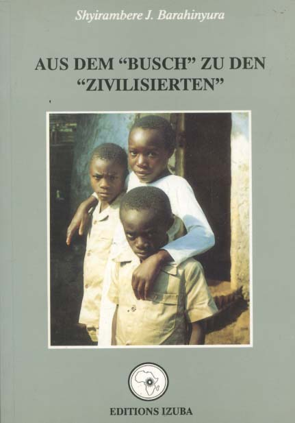 """Aus dem """"Busch"""" zu den """"Zivilisierten"""" (auf der Titelseite: Aus dem """"Busch zu den """"Entwickelten"""") 1. Aufl."""