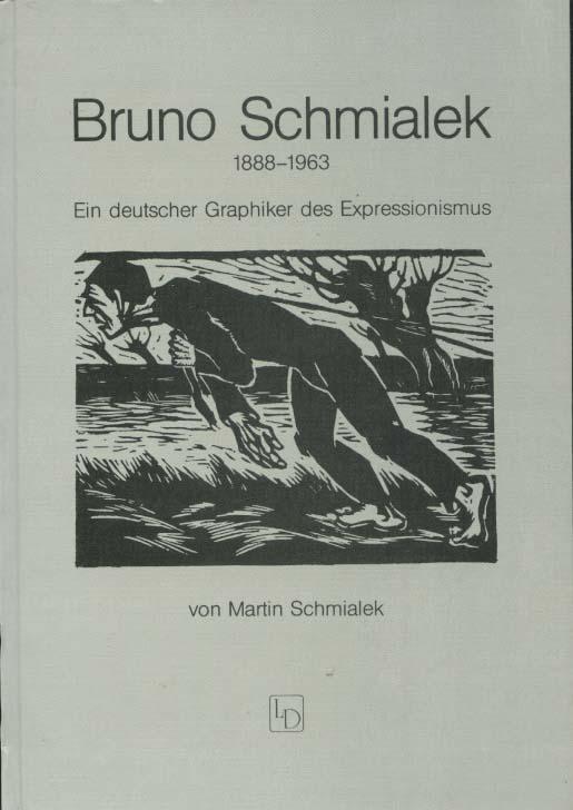 Bruno Schmialek : 1888 - 1963 ; e. dt. Graphiker d. Expressionismus. Martin Schmialek. Hrsg. von Claus Pese / Stiftung Haus Oberschlesien: Schriften der Stiftung Haus Oberschlesien ; Bd. 2 1. Aufl.; 1-1000