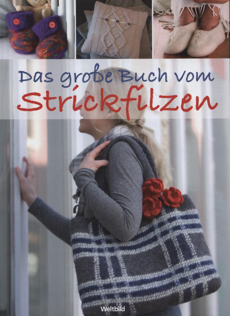 Strickfilzen. [Autoren: Frauke Kiedaisch ...] Genehmigte Sonderausg.