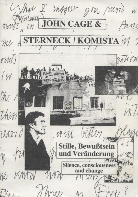 John Cage & Sterneck, Komista; Teil: Stille, Bewusstsein und Veränderung
